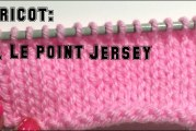 Leçon de tricot: 4. Le point jersey